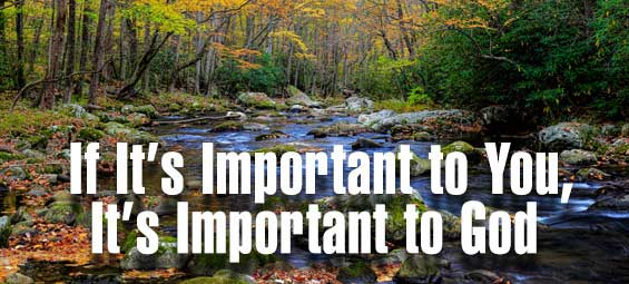 If It's Important to You, It's Important to God