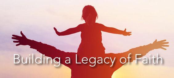 Building a Legacy of Faith