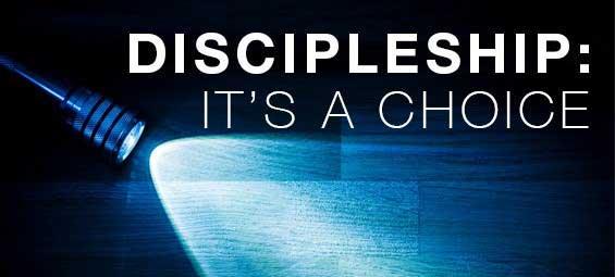 Discipleship: It's A Choice