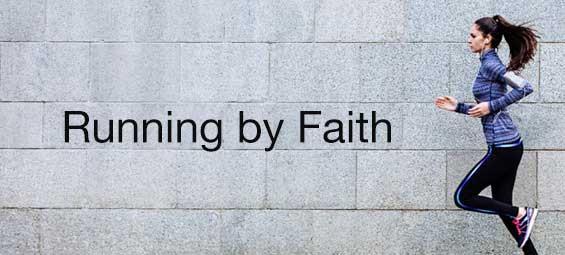 Running by Faith