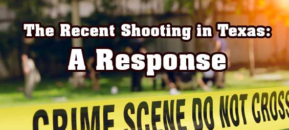 The Recent Shooting in Texas: A Response