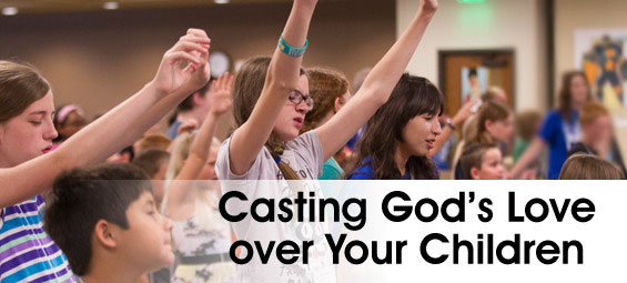 Casting God's Love over Your Children