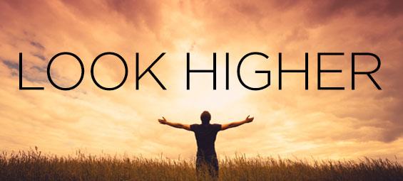 Look Higher!