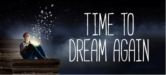 Time to Dream Again