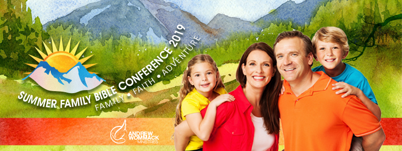 Summer Family Bible Conference 2019 - Andrew Wommack Ministries